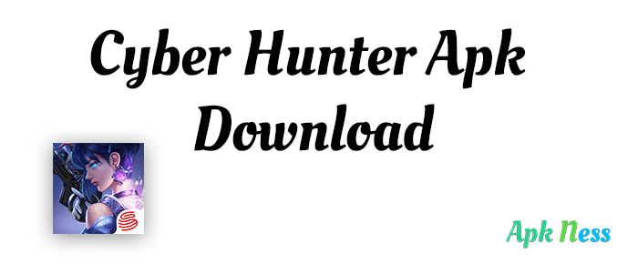 Cyber Hunter Apk Download