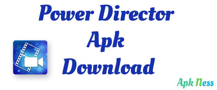 Power Director Apk